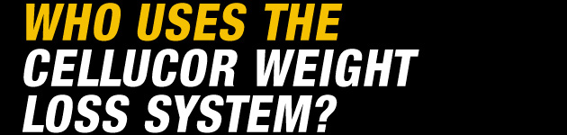 Who Uses The Cellucor Weight Loss System?