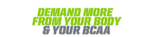 Demand More From your Body and your BCAA