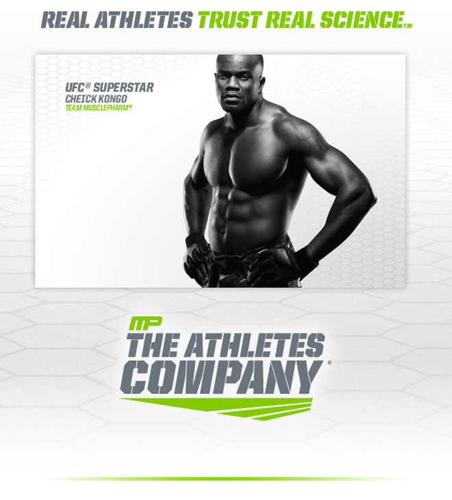 Real Athletes Trust Real Science. UFC Superstar Cheick Kongo. MusclePharm. MP. The Athletes Company.