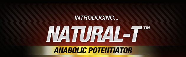 Introducing... Natural-T - Anabolic Potentiator*