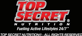 Top Secret Nutrition Fueling Active Lifestyles 24/7. Top Secret Nutrition - All Rights Reserved