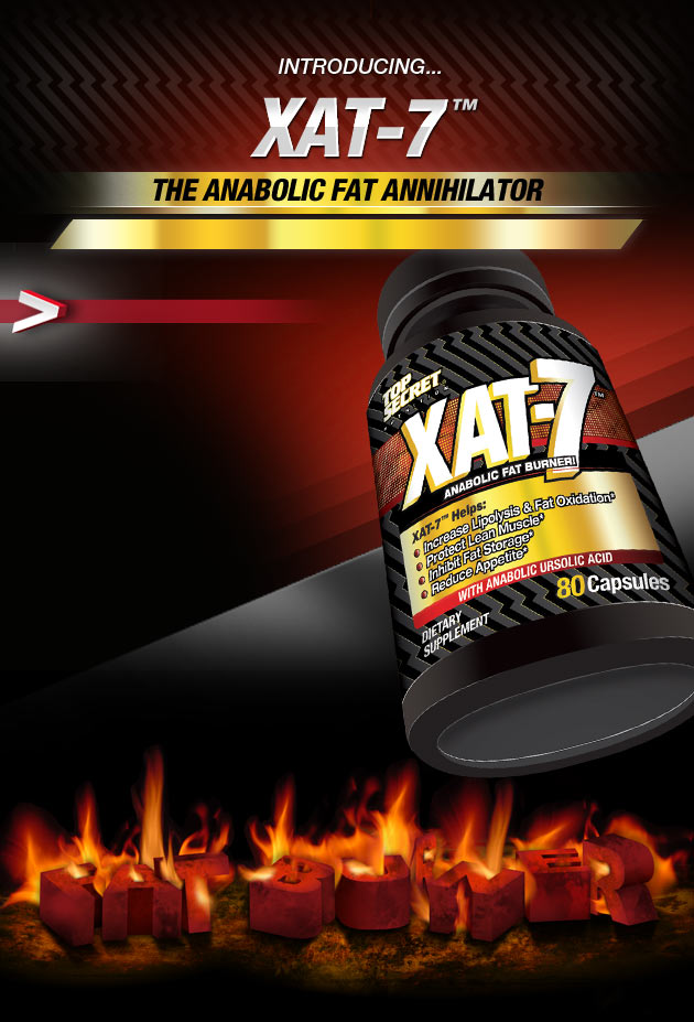Introducing... XAT-7 - The Anabolic Fat Annihilator